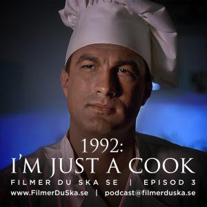 Episod 3: 1992 – I'm Just A Cook