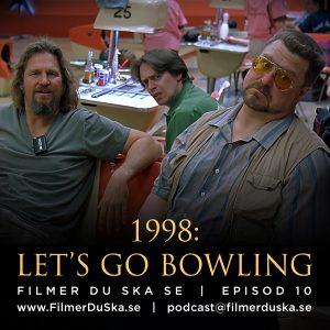 Episod 10: 1998 – Let's Go Bowling