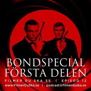Episod 12: Bondspecial – Första Delen