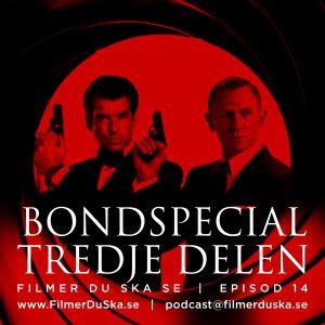 Episod 14: Bondspecial – Tredje Delen