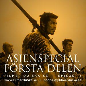 Episod 15: Asienspecial – Första Delen