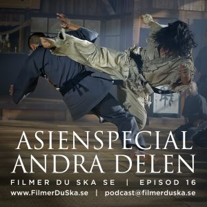 Episod 16: Asienspecial – Andra Delen