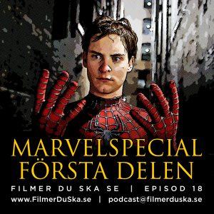 Episod 18: Marvelspecial – Första delen