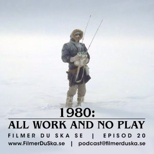 Episod 20: 1980 – All Work And No Play