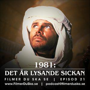 Episod 21: 1981 – Det är lysande Sickan!