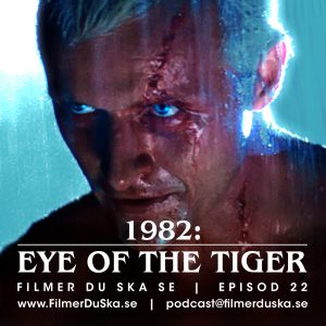 Episod 22: 1982 – Eye of the Tiger
