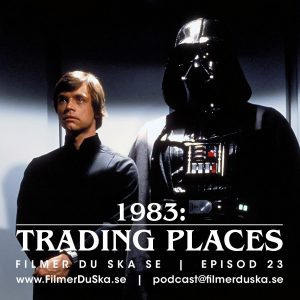 Episod 23: 1983 – Trading Places