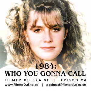 Episod 24: 1984 – Who You Gonna Call