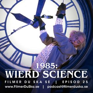 Episod 25: 1985 – Wierd Science