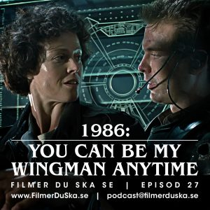 Episod 27: 1986 – You Can Be My Wingman Anytime