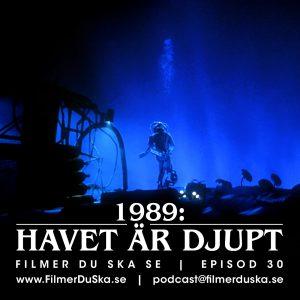 Episod 30: 1989 – Havet Är Djupt