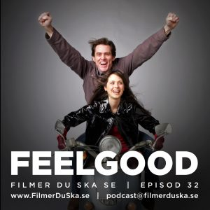Episod 32: Feelgood
