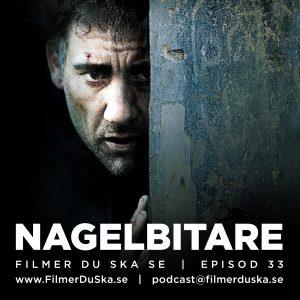 Episod 33: Nagelbitare