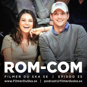 Episod 35: Rom-Com