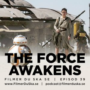 Episod 39: The Force Awakens