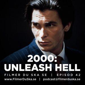 Episod 42: 2000 – Unleash Hell
