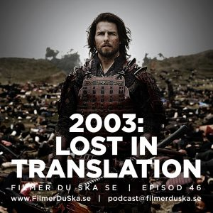 Episod 46: 2003 – Lost in Translation