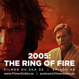 Episod 48: 2005 – The Ring of Fire