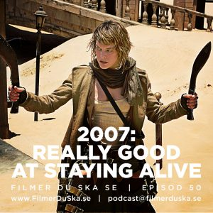 Episod 50: 2007 – Really Good at Staying Alive