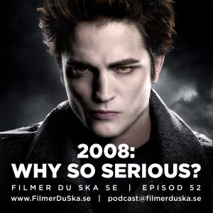 Episod 52: 2008 – Why So Serious?
