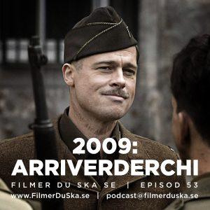 Episod 53: 2009 – Arriverderchi