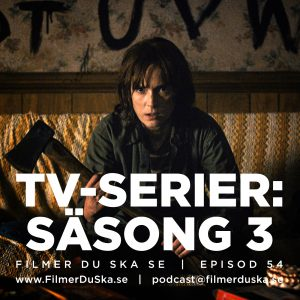 Episod 54: TV-Serier – Säsong 3