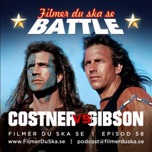 Episod 58: Battle – Costner vs Gibson