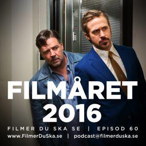 Episod 60: Filmåret 2016