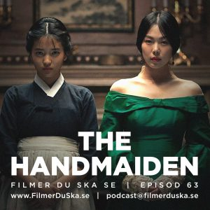 Episod 63: The Handmaiden
