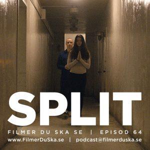 Episod 64: Split
