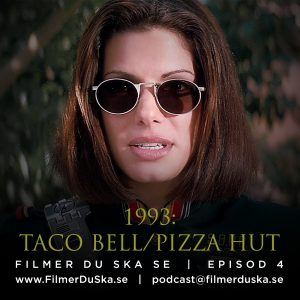 Episod 4: 1993 – Taco Bell/Pizza Hut