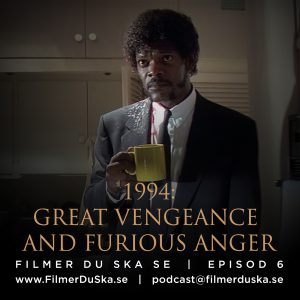 Episod 6: 1994 – Great Vengeance and Furious Anger