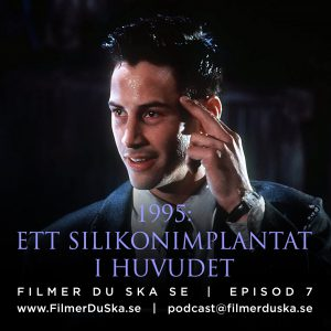 Episod 7: 1995 – Ett Silikonimplantat i Huvudet