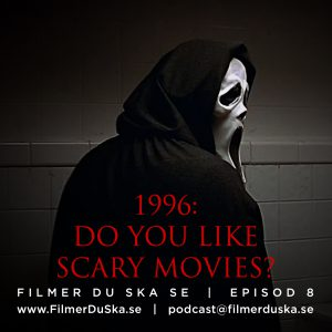 Episod 8: 1996 – Do You Like Scary Movies?