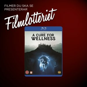 "Vi lottar ut ""A Cure for Wellness"""