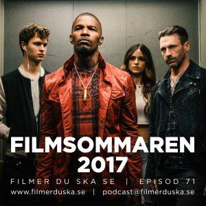 Episod 71: Filmsommaren 2017