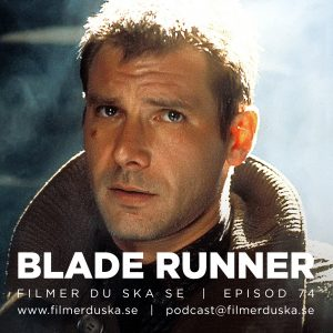 Episod 74: Blade Runner