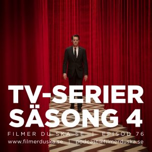 Episod 76: TV-Serier – Säsong 4