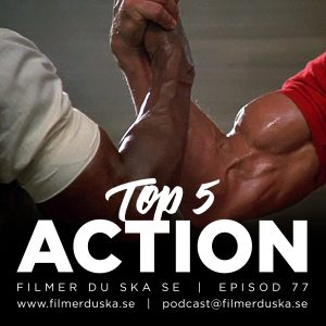Episod 77: Top 5 Action