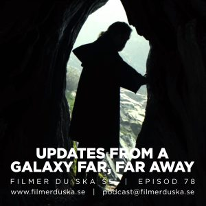 Episod 78: Updates from a galaxy far, far away
