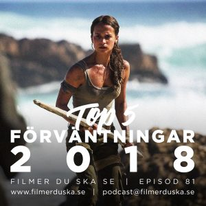 Episod 81: Top 5 Förväntningar 2018