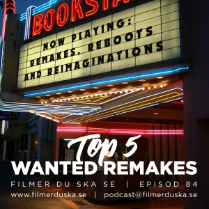 Episod 84: Top 5 Wanted Remakes