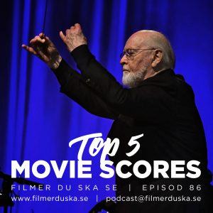 Episod 86: Top 5 Movie Scores