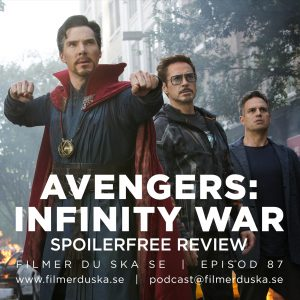 Episod 87: Avengers: Infinity War (Spoilerfree Review)