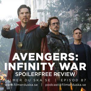 Episod 87: Avengers: Infinity War (Spoilerfree Review)