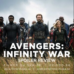 Episod 88: Avengers: Infinity War (SPOILER REVIEW)