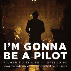 Episod 90: I'm Gonna Be A Pilot
