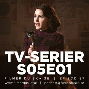 Episod 97: TV-Serier S05E01