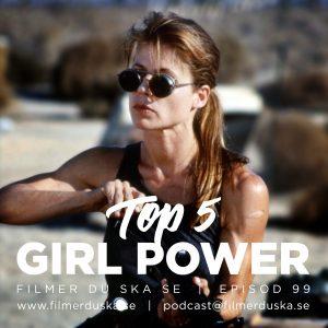 Episod 99: Top 5 Girl Power