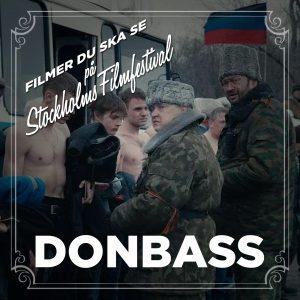 Stockholms Filmfestival: Donbass – Recension